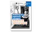 Wellbeing for registered managers: a practical survival guide